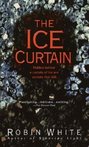 The Ice Curtain - Robin White