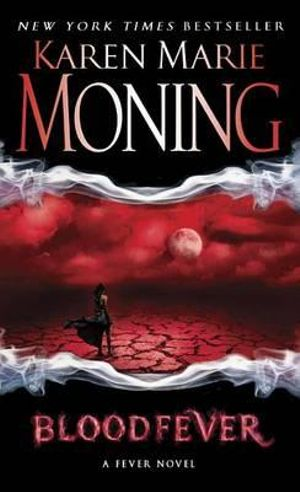 Bloodfever : Fever Series : Book 2 - Karen Marie Moning