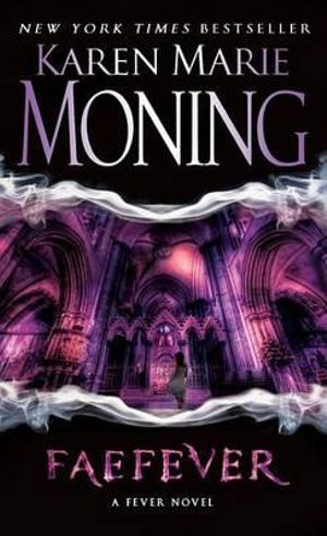 Faefever : Fever Series : Book 3 - Karen Marie Moning