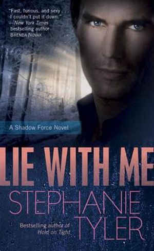 Lie with Me : Shadow Force Series : Book 1 - Stephanie Tyler