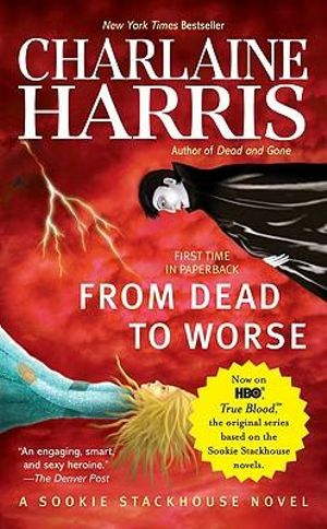 From Dead to Worse : Sookie Stackhouse Series : Book 8 - Charlaine Harris