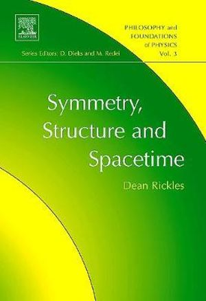 Symmetry, Structure, and Spacetime Dean Rickles