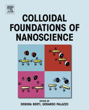 Colloidal Foundations of Nanoscience - Debora Berti