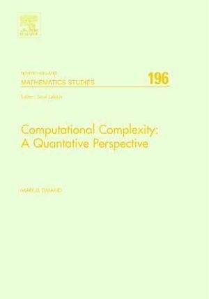 Computational complexity. A quantitative perspective Marius Zimand