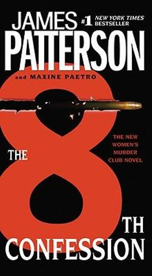 The 8th Confession : Women's Murder Club Series : Book 8 - James Patterson
