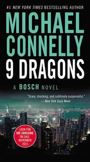 Nine Dragons : Detective Harry Bosch Series : Book 15 - Michael Connelly