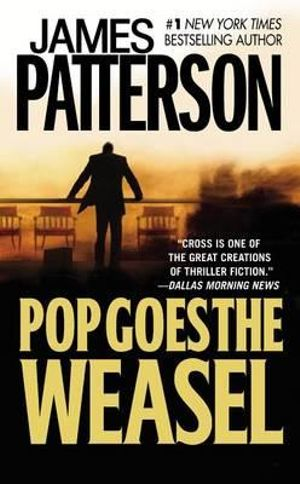 Pop Goes the Weasel : Alex Cross Series : Book 5 - James Patterson