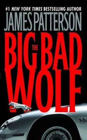 The Big Bad Wolf : Alex Cross Series : Book 9 - James Patterson