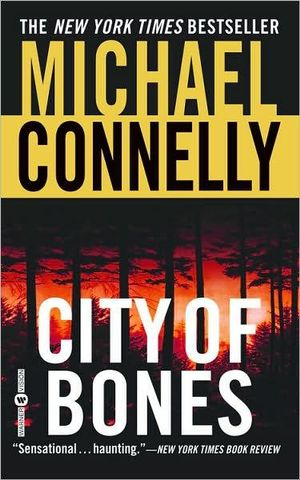 City of Bones  : Detective Harry Bosch Series : Book 8 - Michael Connelly