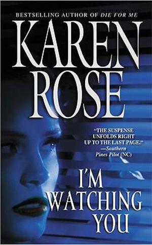 I'm Watching You : Warner Forever - Karen Rose