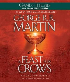 A Feast for Crows : A Song of Ice and Fire: Book Four - George R R Martin