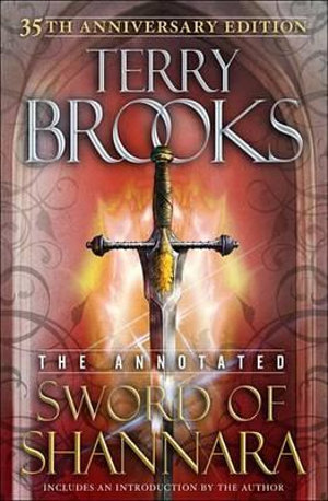 The Annotated Sword of Shannara : 35th Anniversary Edition - Terry Brooks