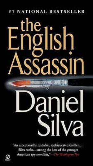 The English Assassin : Gabriel Allon Series : Book 2 - Daniel Silva