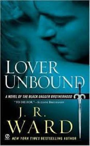 Lover Unbound : Black Dagger Brotherhood Series : Book 5 - J R Ward