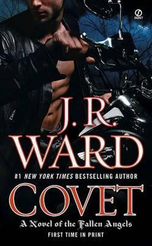 Covet : Fallen Angels Series : Book 1 - J R Ward