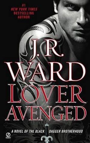 Lover Avenged : Black Dagger Brotherhood Series : Book 7 - J R Ward