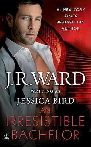 An Irresistible Bachelor - J. R. Ward