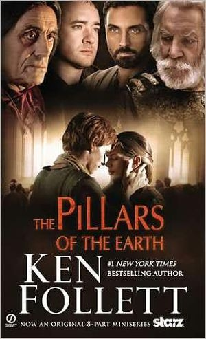 The Pillars of the Earth : Movie Tie-In Edition - Ken Follett
