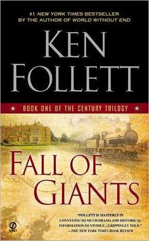 Fall of Giants : The Century Trilogy : Book 1 - Ken Follett