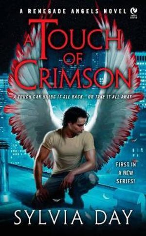 A Touch of Crimson : Renegade Angels Series : Book 1 - Sylvia Day