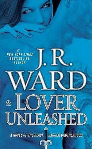 Lover Unleashed : Black Dagger Brotherhood Series 9 - J. R. Ward