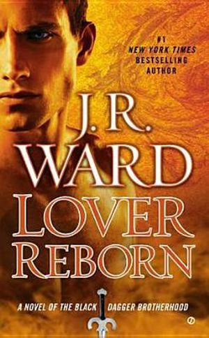 Lover Reborn : A Novel of the Black Dagger Brotherhood - J. R. Ward