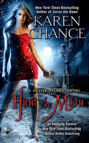 Hunt the Moon : Cassandra Palmer Series : Book 5 - Karen Chance