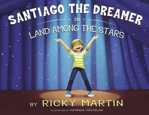 Santiago the Dreamer in Land Among the Stars - Ricky Martin