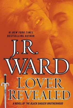 Lover Revealed : A Novel of the Black Dagger Brotherhood - J R Ward