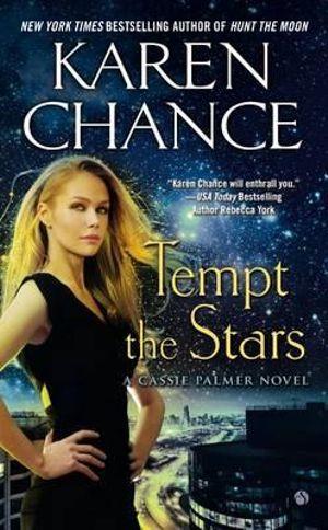 Tempt the Stars : A Cassie Palmer Novel - Karen Chance