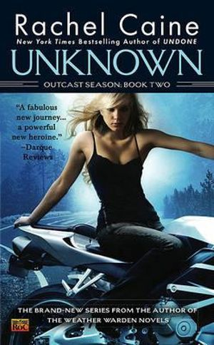 Unknown : Outcast Season : Book 2 - Rachel Caine