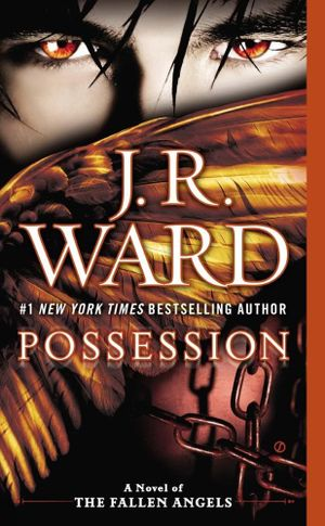 Possession : A Novel of the Fallen Angels - J R Ward