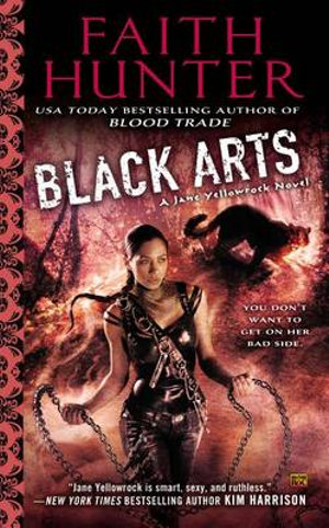 Black Arts : Jane Yellowrock Novels - Faith Hunter