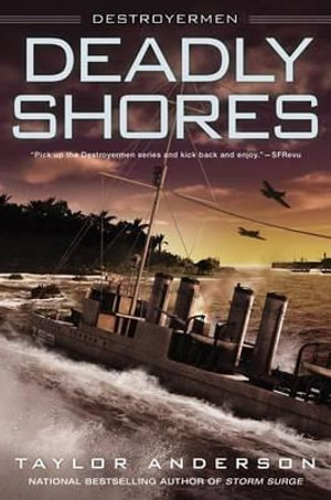 Deadly Shores : Destroyermen - Taylor Anderson