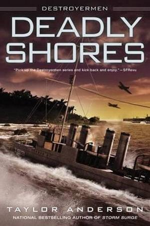 Deadly Shores : Destroyermen (Hardcover) - Taylor Anderson