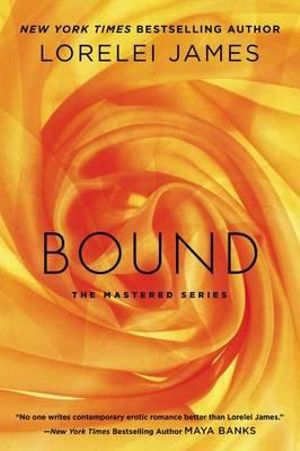 Bound : The Mastered Series - Lorelei James