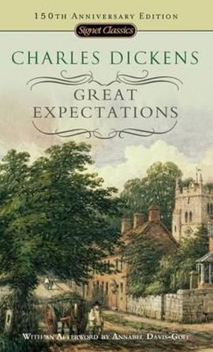 Great Expectations : Signet Classics - Charles Dickens