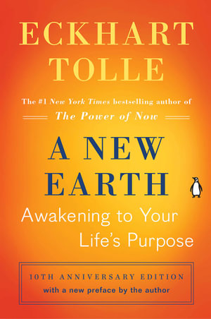 A New Earth : Awakening to Your Life's Purpose - Eckhart Tolle