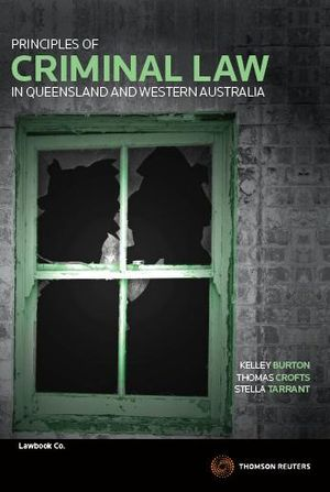 Principles of Criminal Law in Queensland and Western Australia - Kelley Burton