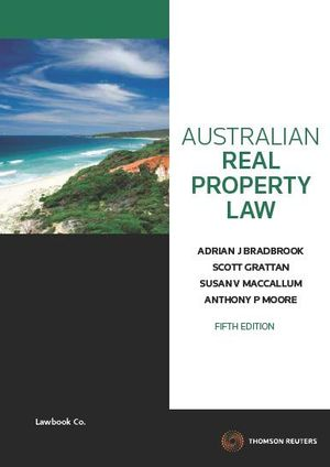 Australian Real Property Law : 5th edition, 2011  - Adrian J. Bradbrook