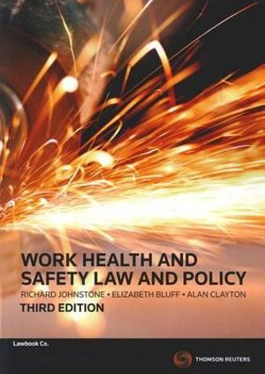 Work Health and Safety Law and Policy : 3rd Edition - Richard Johnstone