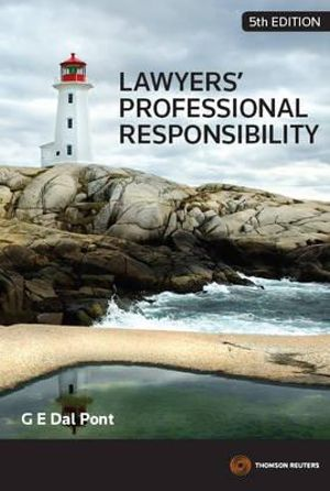 Lawyers' Professional Responsibility : 5th Edition - Gino Dal Pont