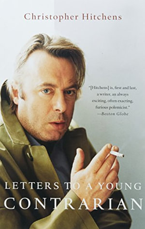 Letters to a Young Contrarian - Christopher Hitchens