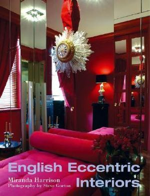English Eccentric Interiors (Interior Angles) Miranda Harrison and Steve Gorton