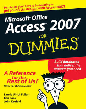 Access 2007 For Dummies : For Dummies (Lifestyles Paperback) - John Kaufeld