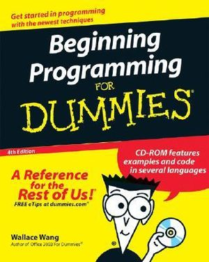 Beginning Programming For Dummies, 4th Edition - Wallace Wang
