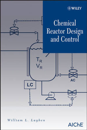 Chemical Reactor Design and Control William L. Luyben
