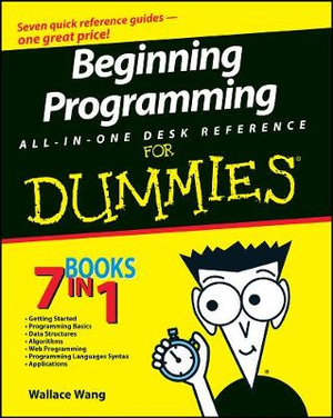 Beginning Programming All-In-One Desk Reference For Dummies : For Dummies - Wallace Wang