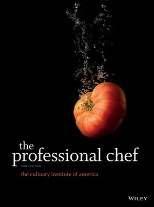 The Professional Chef, 9th Edition : The Culinary Institute of America - The Culinary Institute of America