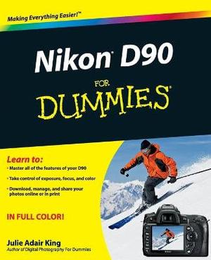 Nikon D90 For Dummies : For Dummies - Julie Adair King
